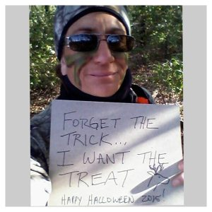 Forget the trick. I want the treat! Deer hunting on Halloween 2015.